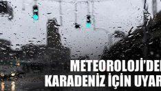 Orta ve Doğu Karadeniz Kuvvetli Yağış Uyarısı