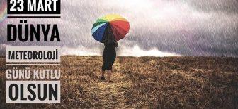 23 Mart Dünya Meteoroloji Günü Kutlu Olsun!