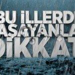 Meteoroloji'den 8 İle Sağanak Yağış Uyarısı